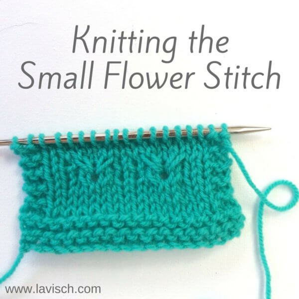 Knitting the small flower stitch - A tutorial by La Visch Designs - www.lavisch.com
