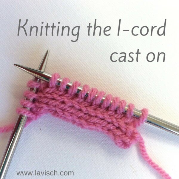 Knitting the i-cord cast-on - a tutorial by La Visch Designs