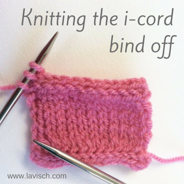 Knitting the i-cord bind-off - a tutorial by La Visch Designs - www.lavisch.com