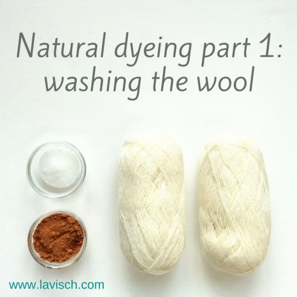 Dyeing with natural dyes part 1: washing the wool - a tutorial by La Visch Designs