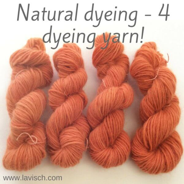Dyeing yarn with natural dyes - a tutorial by La Visch Designs