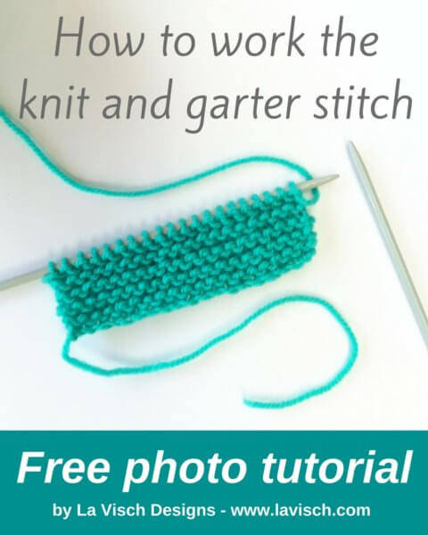 How to work the knit and garter stitch - a tutorial by La Visch Designs