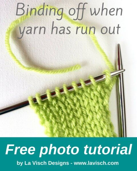 Binding off when yarn has run out - a tutorial by La Visch Designs
