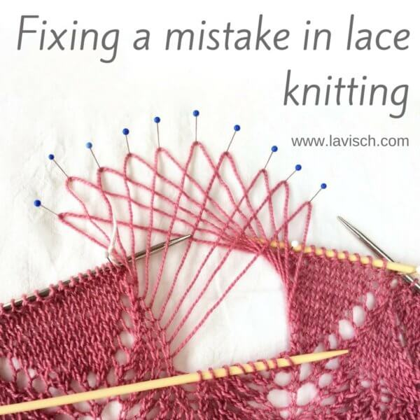 Fixing a mistake in lace knitting - a tutorial by La Visch Designs