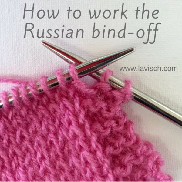 Tutorial on how to work the Russian bind-off - La Visch Designs