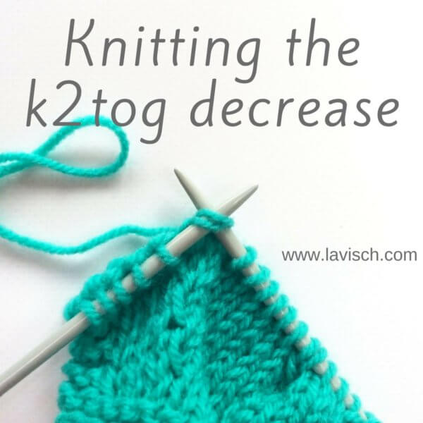 tutorial – knitting the k2tog decrease