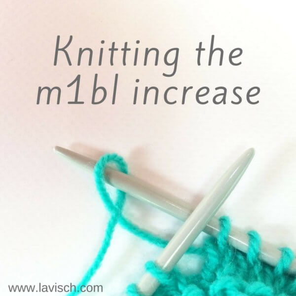 Knitting the m1bl increase - by La Visch Designs