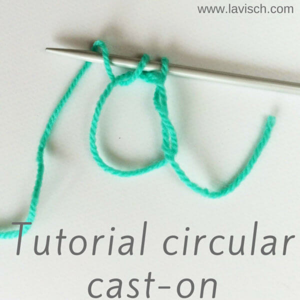Circular cast-on - a tutorial by La Visch Designs