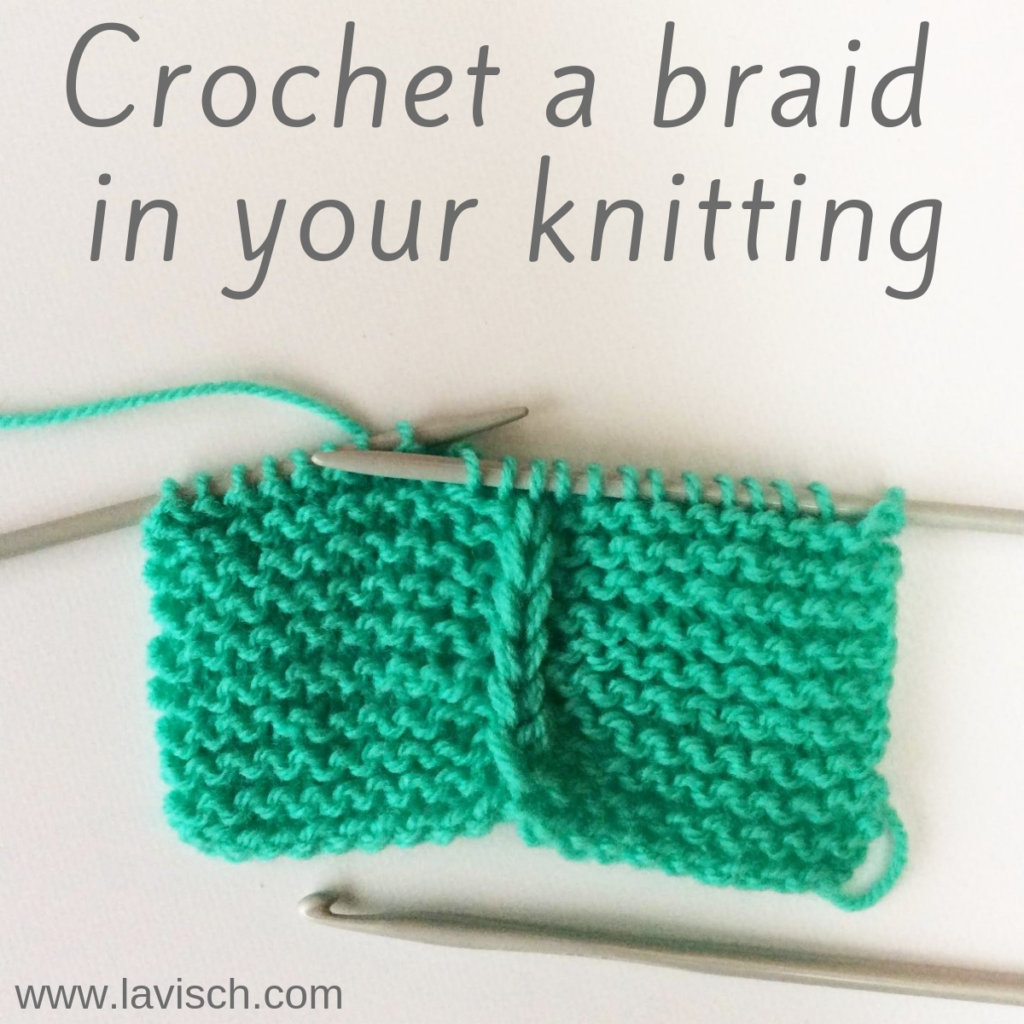 Crochet a braid in your knitting - a tutorial by La Visch Designs