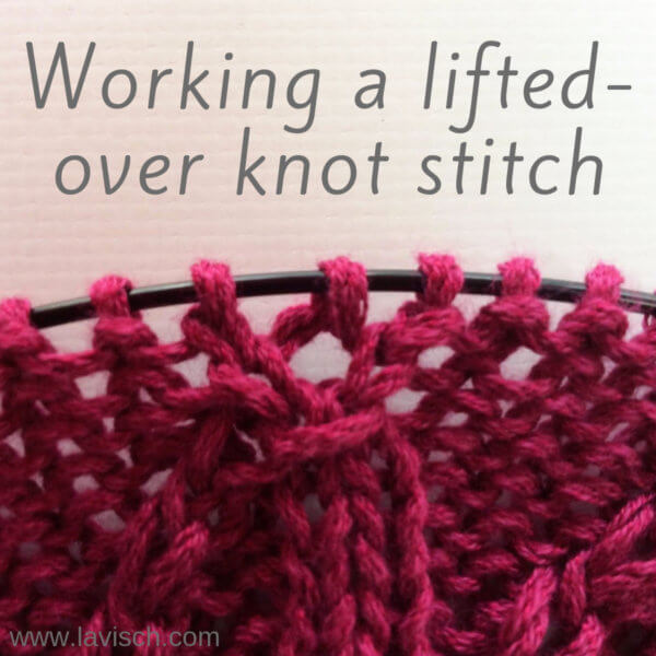 tutorial – working a lifted-over knot stitch