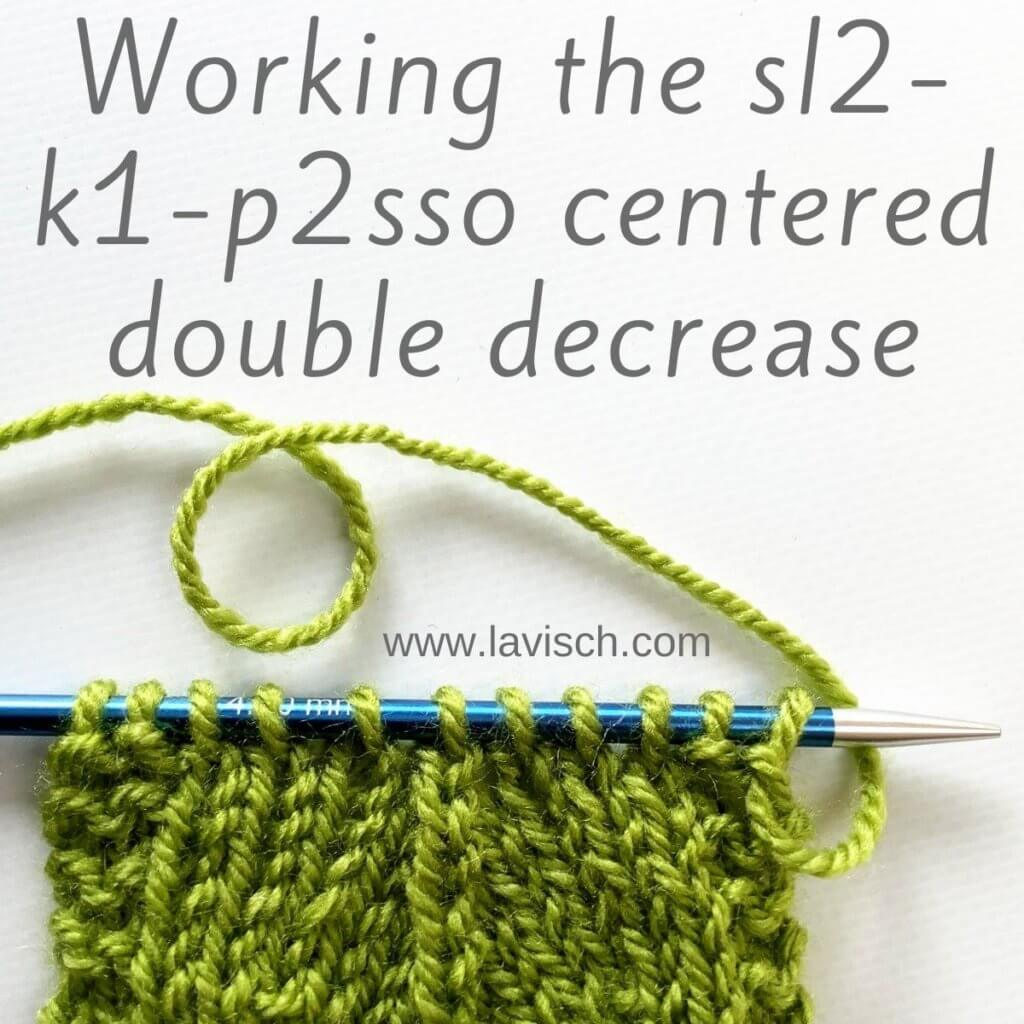 Working the sl2-k1-p2sso centered double decrease