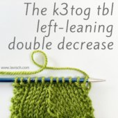 tutorial – the k3tog tbl left-leaning double decrease