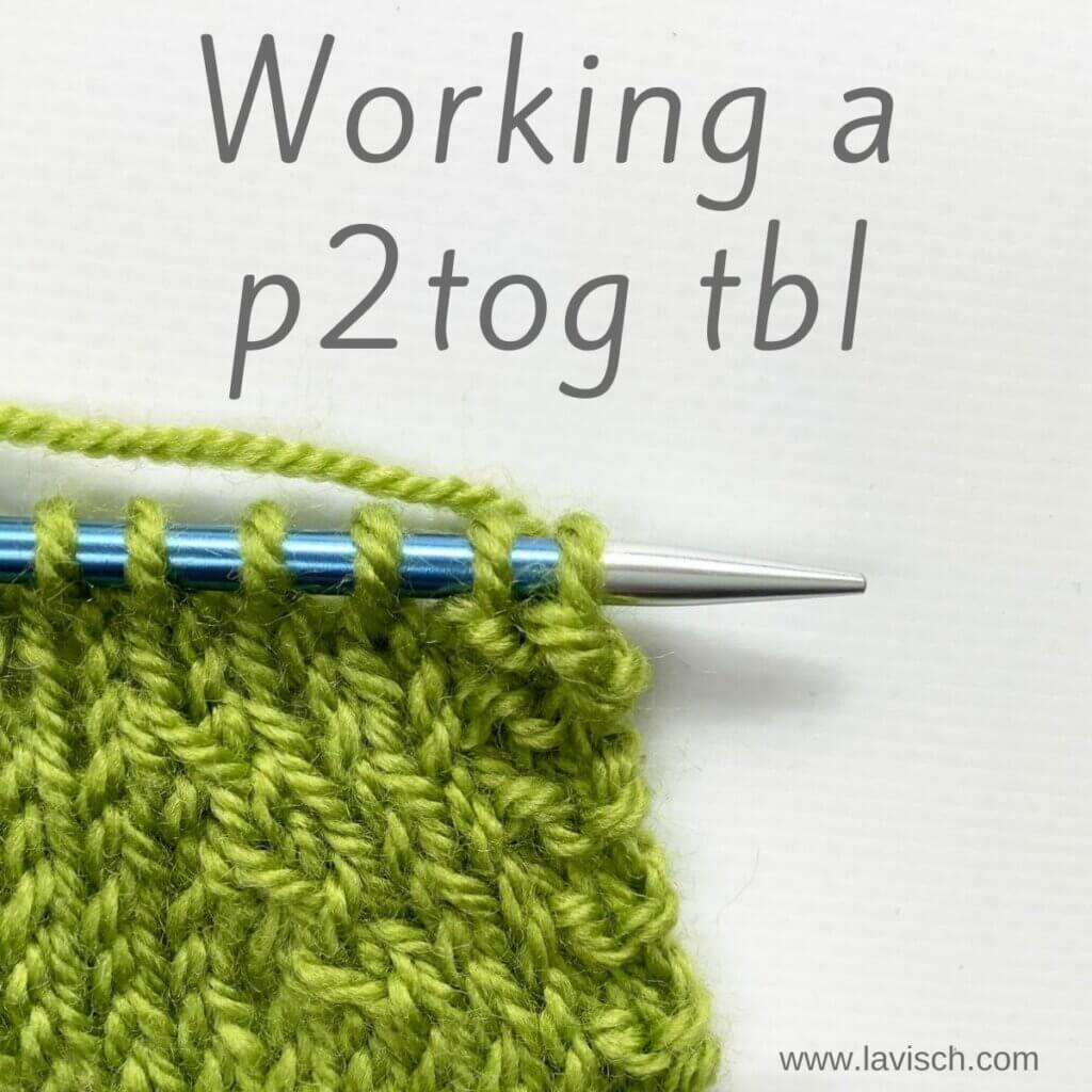 Tutorial on working the p2tog tbl decrease